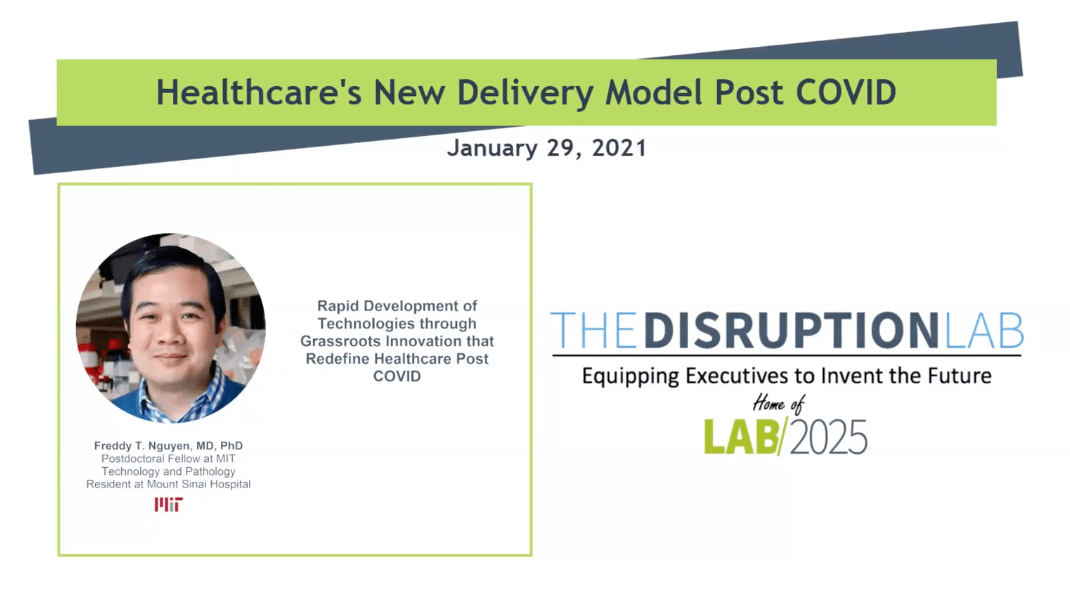 The Disruption Lab: Rapid Development of Technologies through Grassroots Innovation that Redefine Healthcare Post COVID